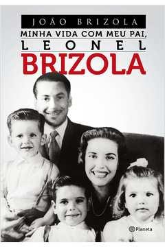 Minha Vida Com Meu Pai, Leonel Brizola