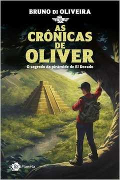 As Crônicas de Oliver - o Segredo da Pirâmide de El Dorado