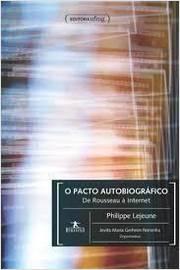 PACTO AUTOBIOGRAFICO, O - DE ROUSSEAU A INTERNET