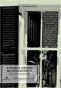 Escrita Virtual na Adolescência, A: Uma Leitura Psicanalítica