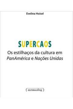 Supercaos : Os estilhaços da cultura em PanAmérica e Nações Unidas