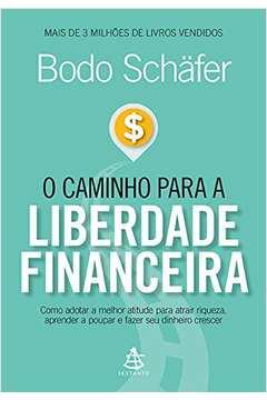 CAMINHO PARA A LIBERDADE FINANCEIRA, O