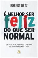 É Melhor Ser Feliz do que Ser Normal