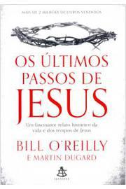 Os Ultimos Passos De Jesus - Um Fascinante Relato Historico Da Vida E Dos Tempos De Jesus