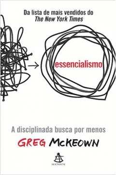 Essencialismo a Disciplinada Busca por Menos