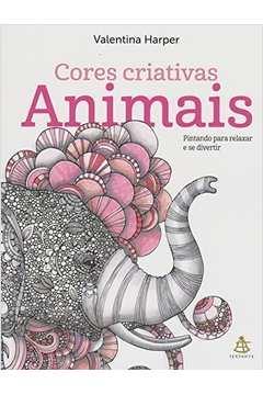 Animais Cores Criativas Pintando para Relaxar e Se Divertir