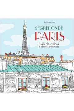 Segredos de Paris Livro de Colorir Passeios Antiestresse