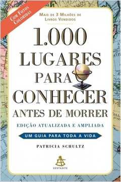 1. 000 Lugares para Conhecer Antes de Morrer - 2ª Edição