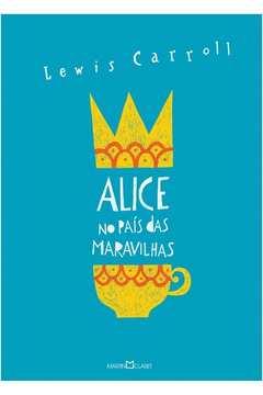 Alice Atraves do Espelho / Alice no Pais das Maravilhas