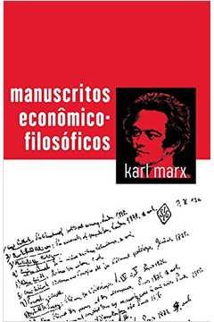 Manuscritos Economicos Filosoficos - Ediçao Especial