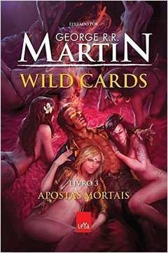 Wild Cards Apostas Mortais - Livro 3