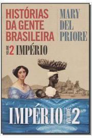 Livro: Historias da Gente Brasileira - Mary del Priore