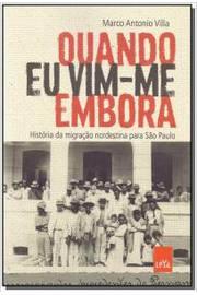 Quando Eu Vim Me Embora - Historia da Imigraçao Nordestina para Sao Paulo
