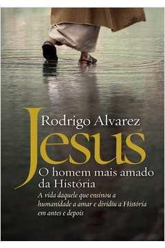 Jesus - o Homem Mais Amado da Historia 1