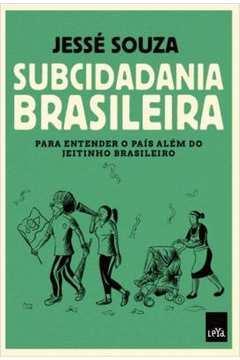 SUBCIDADANIA BRASILEIRA - LEYA