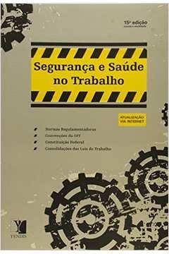Seguranca e Saúde do Trabalho: Normas Regulamentadoras