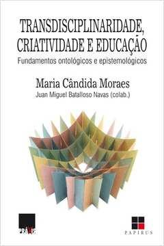 TRANSDISCIPLINARIDADE, CRIATIVIDADE E EDUCACAO