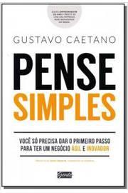 Livro: Pense Simples Voce So Precisa Dar o Primeiro Passo para Ter ...