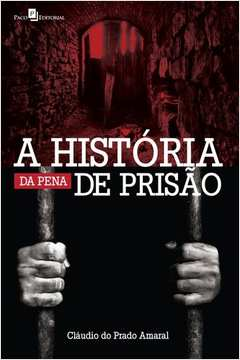 HISTORIA DA PENA DE PRISAO, A