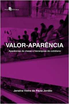 Valor Aparencia Aparencias de Classe e Hierarquias do Cotidiano