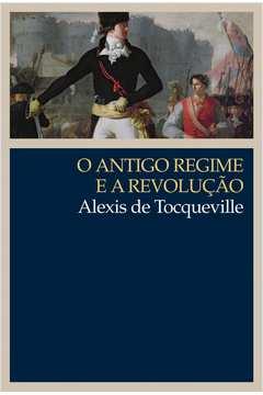 Antigo Regime e a Revolucão, O