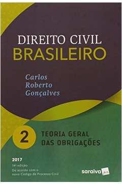 Direito Civil Brasileiro: Teoria Geral das Obrigações - Vol.2