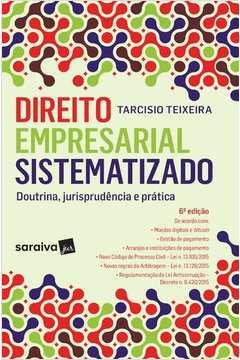Direito Empresarial Sistematizado: Doutrina Jurisprudência e Prática