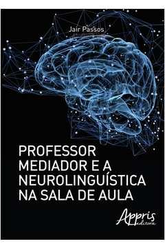 Professor Mediador e a Neurolinguistica na Sala de Aula