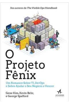 PROJETO FENIX, O