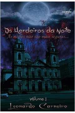 Herdeiros Da Noite, Os: As Noites Não São Mais Seguras - Vol.1