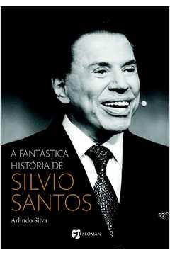 FANTASTICA HISTORIA DE SILVIO SANTOS, A