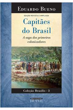 Capitães do Brasil a Saga dos Primeiros Colonizadores Vol. 3