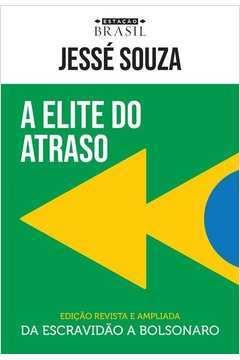 A Elite do Atraso - da Escravidão a Bolsonaro (novo)