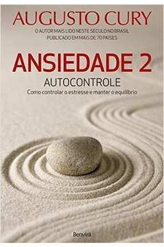 Ansiedade 2: Autocontrole: Como Controlar o Estresse e Manter o Equilibrio