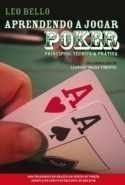 Aprendendo a Jogar Poker - Princípios, Técnica e Prática