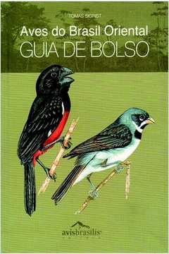 Aves do Brasil Oriental - Guia de Bolso
