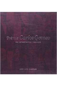 PREMIO CARLOS GOMES UMA RETROSPECTIVA 1996 2006