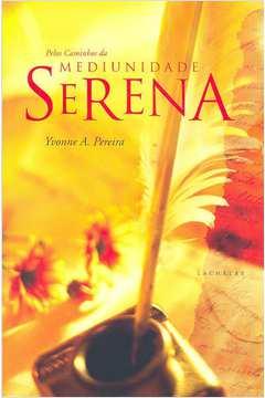 Pelos Caminhos Da Mediunidade Serena