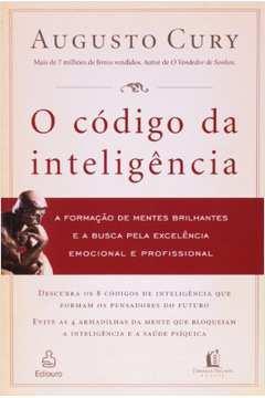 O Código da Inteligencia - a Formação de Mentes Brilhantes e a Busca Pela Excelência Emocional Profissional