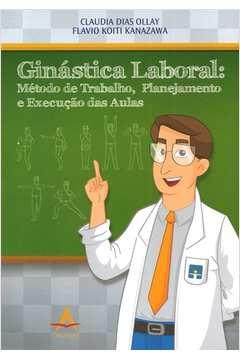 Ginástica Laboral: Método de Trabalho, Planejamento e Execução das Aulas