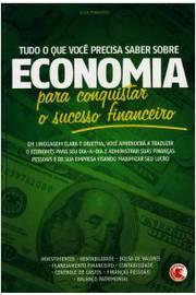 Tudo o que Voce Precisa Saber Sobre Economia para Conquistar o Sucesso Financeiro