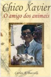 Chico Xavier - O Amigo dos Animais