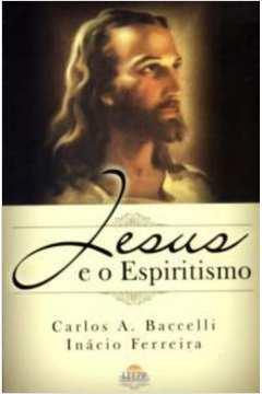 Jesus e o Espiritismo