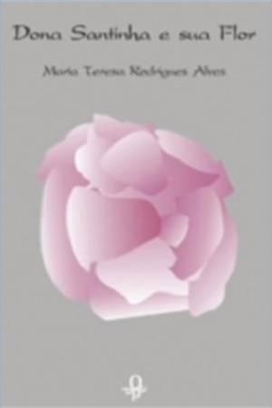 Dona Santinha e Sua Flor