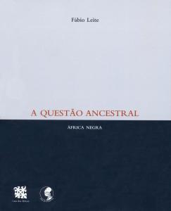 A Questão Ancestral: África Negra