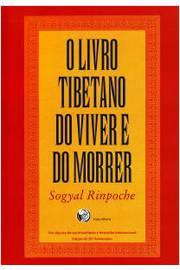 LIVRO TIBETANO DO VIVER E DO MORRER, O