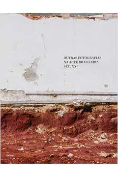 Outras Fotografias na Arte Brasileira Séc.xxi