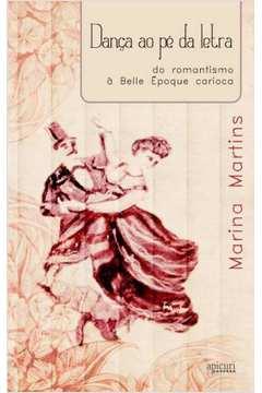 DANCA AO PE DA LETRA: DO ROMANTISMO A BELLE EPOQUE