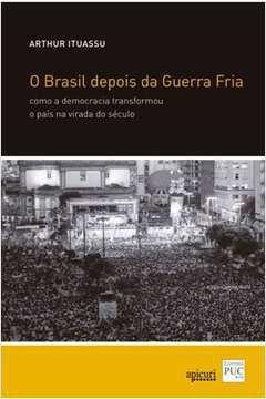 O Brasil depois da Guerra Fria