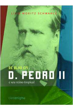 De Olho Em Dom Pedro II e Seu Reino Tropical